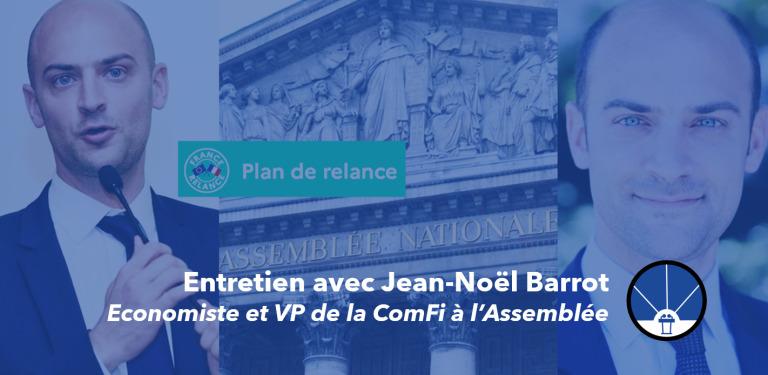 Jean-Noël Barrot, secrétaire général du MODEM et vice-président de la Commission des Finances de l'Assemblée Nationale revient avec Easynomics sur le plan de relance et ses travaux de recherche.